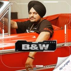 B&W song download by Sidhu Moosewala