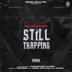 Still Trapping song download by OG Ghuman