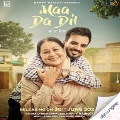 Maa Da Dil song download by Happy Raikoti