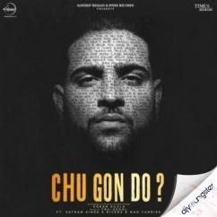 Chu Gon Do song download by Karan Aujla