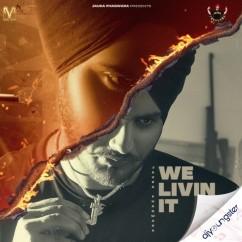 We Livin it song download by Jaura Phagwara