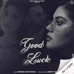 Good Luck song download by Simiran Kaur Dhadli