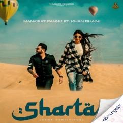 Shartan x Khan Bhaini song download by Mankirat Pannu