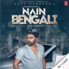 Nain Bengali song download by Guru Randhawa