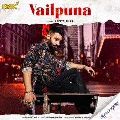 Vailpuna song download by Sippy Gill