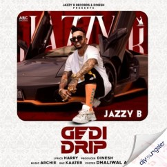 Gedi Drip song download by Jazzy B