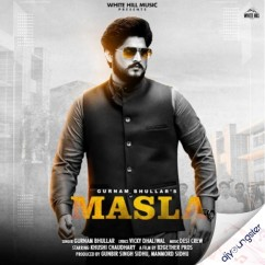 Masla song download by Gurnam Bhullar