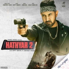 Hathyar 2 (Limited Edition) song download by Gippy Grewal