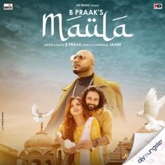 Maula song download by B Praak