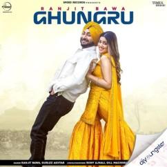 Ghungru x Gurlez Akhtar song download by Ranjit Bawa