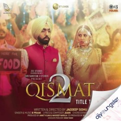 Qismat 2 song download by Ammy Virk