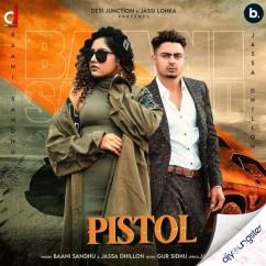 Pistol x Jassa Dhillon song download by Baani Sandhu