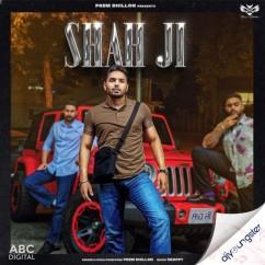 Shah Ji song download by Prem Dhillon