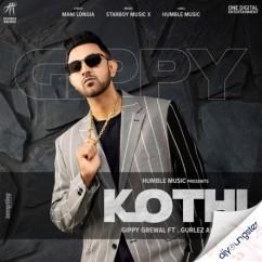 Kothi x Gurlej Akhtar song download by Gippy Grewal