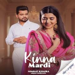 Kinna Mardi x Arjan Dhillon song download by Nimrat Khaira