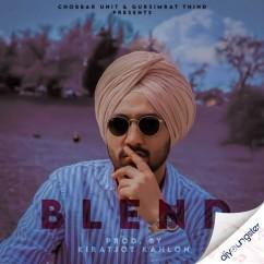 Blend song download by Kiratjot Kahlon