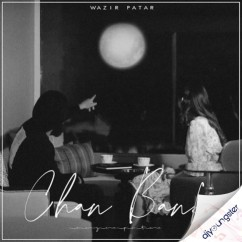 Chan Banke song download by Wazir Patar