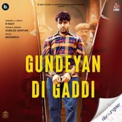 Gundeyan Di Gaddi x Gurlej Akhtar song download by R Nait