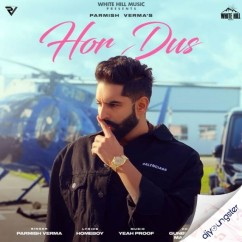 Hor Dus song download by Parmish Verma