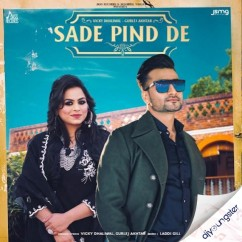 Sade Pind De x Gurlez Akhtar song download by Vicky Dhaliwal