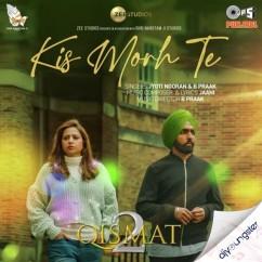 Kis Morh Te x Jyoti Nooran song download by B Praak
