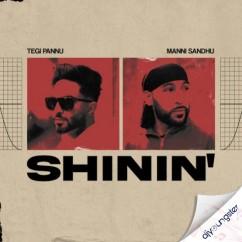 Shinin x Manni Sandhu song download by Tegi Pannu