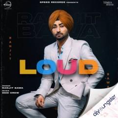 Loud song download by Ranjit Bawa