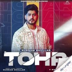 Tohr song download by Gurnam Bhullar