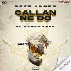 Gallan Ne Do x Gangis Khan song download by Deep Jandu