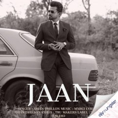 Jaan song download by Arjan Dhillon
