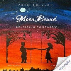 Moon Bound song download by Prem Dhillon