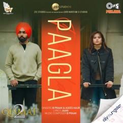 Paagla x Asees Kaur song download by B Praak