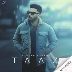 Taaz song download by Navaan Sandhu