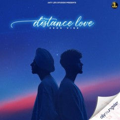 Distance Love song download by Zehr Vibe